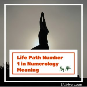Life Path Number 1 in Numerology Meaning