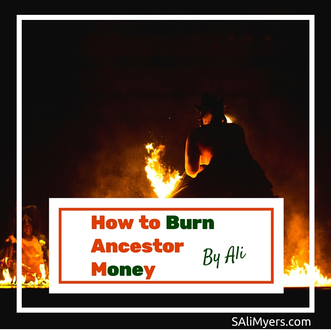Ancestor Money Ritual (How to Burn Joss Paper)