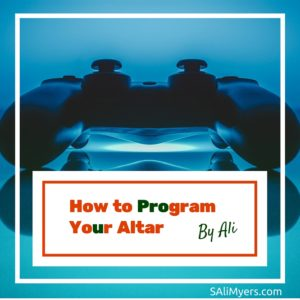 How to Program Your Altar