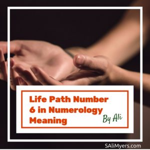 Life Path Number 6 in Numerology Meaning