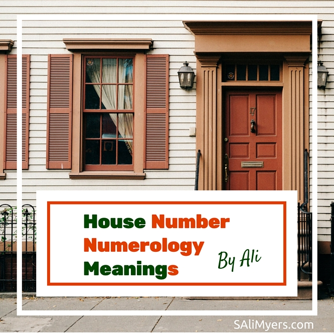 House Number Numerology Meanings | S  Ali Myers