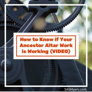 How to know if your ancestor altar work is working