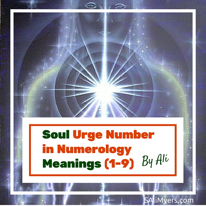 Soul Urge Number in Numerology Meanings (1-9) | S  Ali Myers
