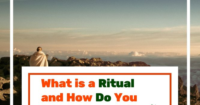 What is a Ritual and How Do You Start One?