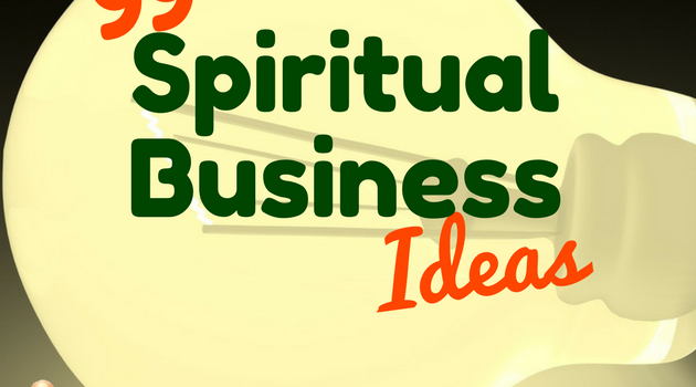 99 Spiritual Business Ideas & Careers