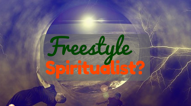 Are You a Freestyle Spiritualist?